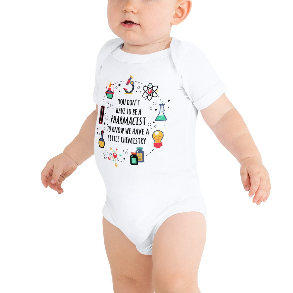 'You don't have to be a pharmacist to know we have a little chemistry' baby onesies