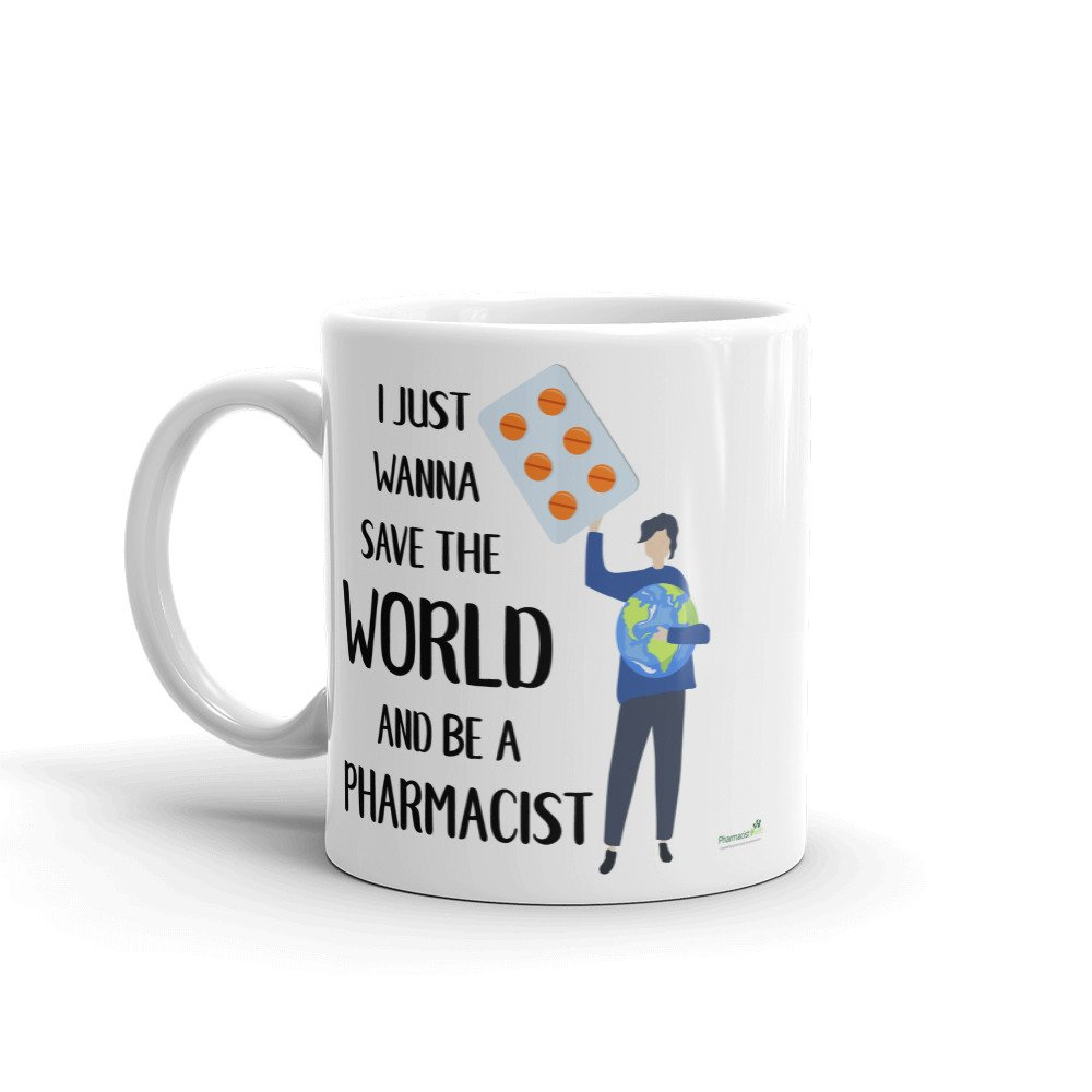 I just wanna be a Pharmacist and save the world Mug